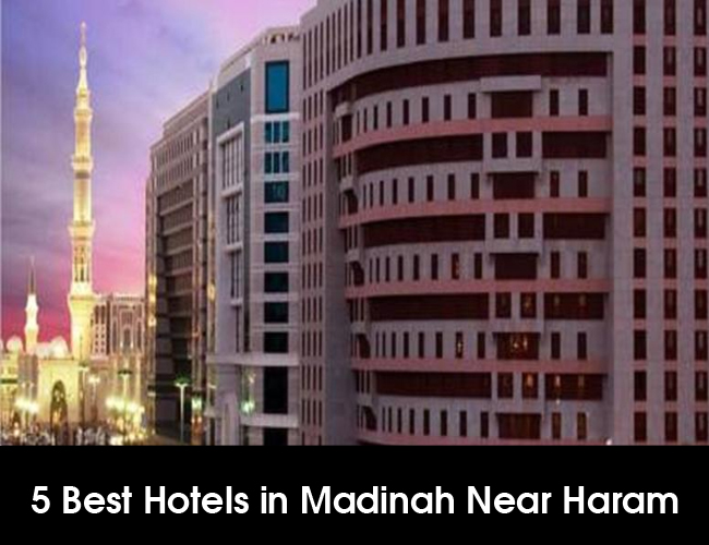 5 Best Hotels in Madinah Near Haram, Saudi Arabia 2017