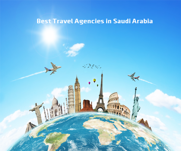 Finding the Best Travel Agencies in Saudi Arabia 2017
